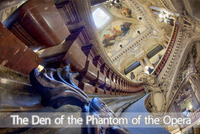 The Den of the Phantom of the Opera